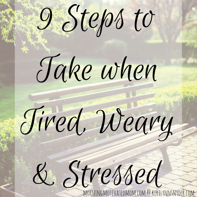 9 Action Steps to Take When You are Tired