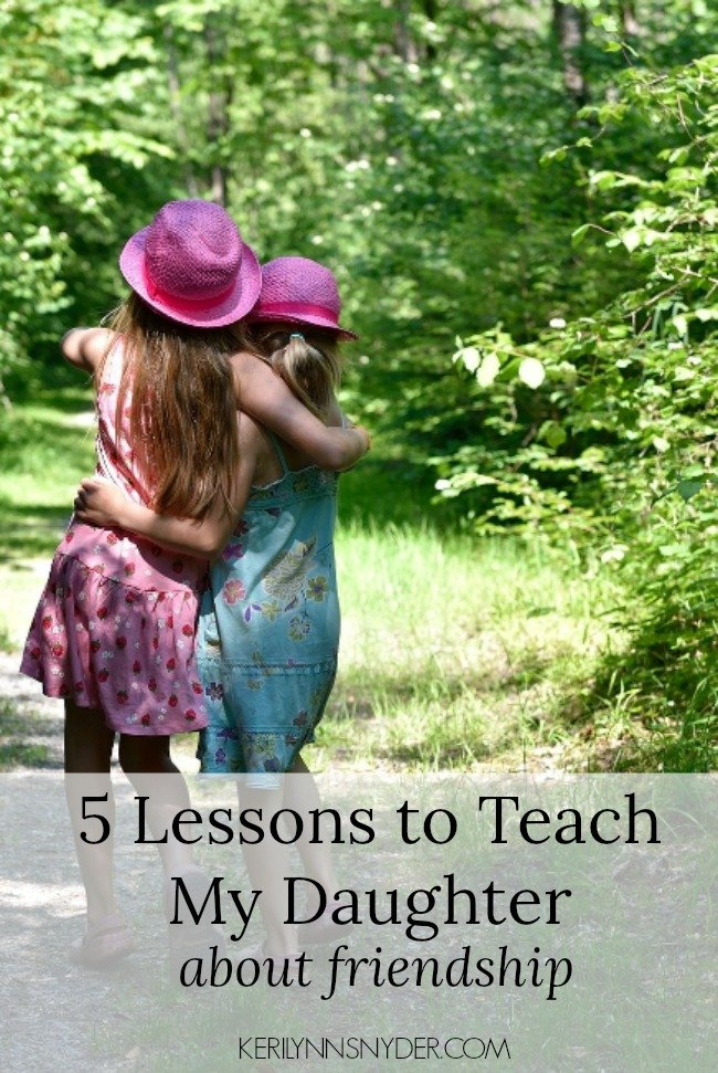 What I Want to Teach My Daughter about Friendship- 5 Truths