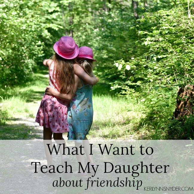 What I Want to Teach My Daughter about Friendship