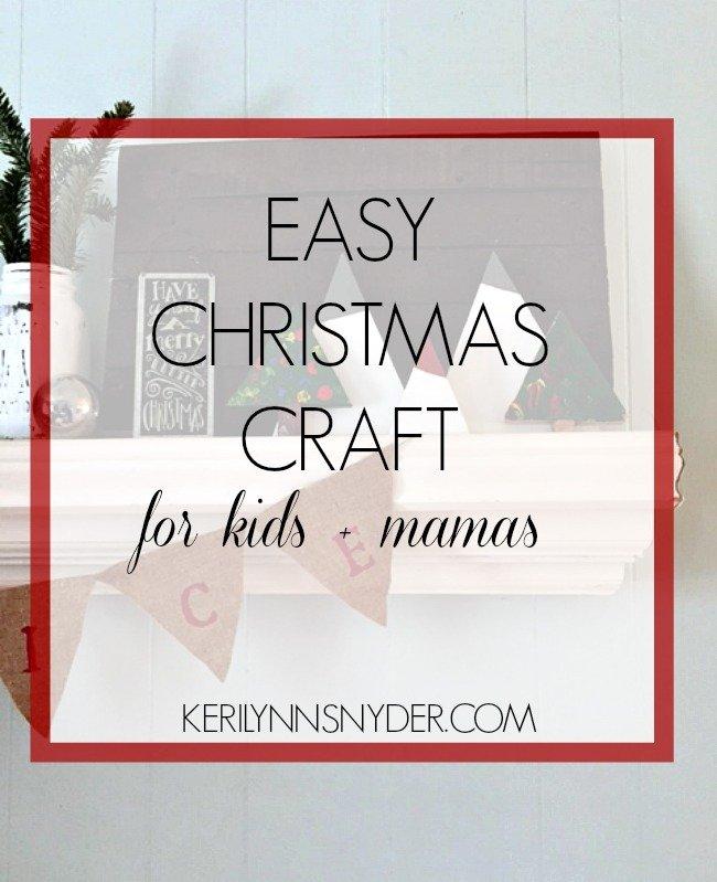 Easy Christmas Craft for Kids + Mama