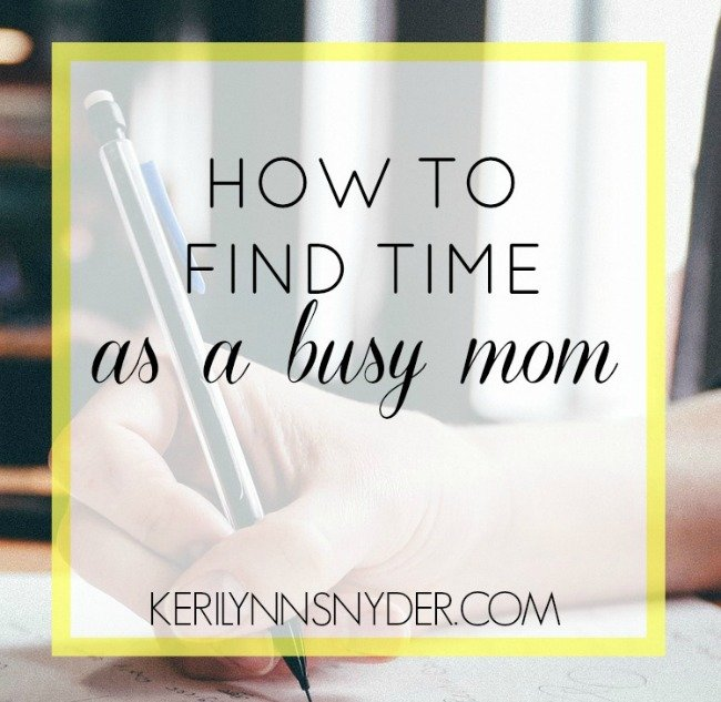 How to Find Time as a Busy Mom