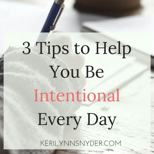 3 Tips to Help You be Intentional
