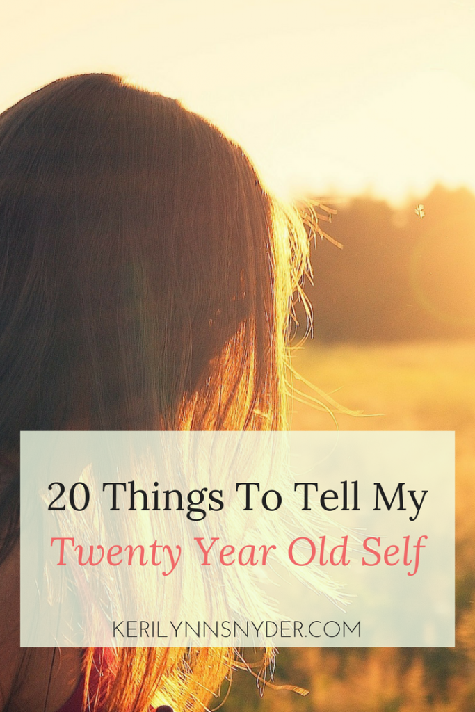 20 Lessons to tell my twenty year old self