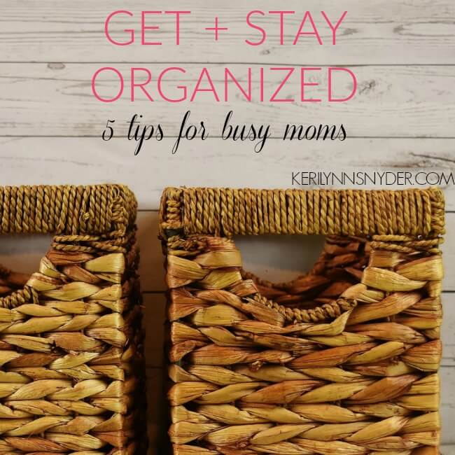 5 tips to help moms get organized