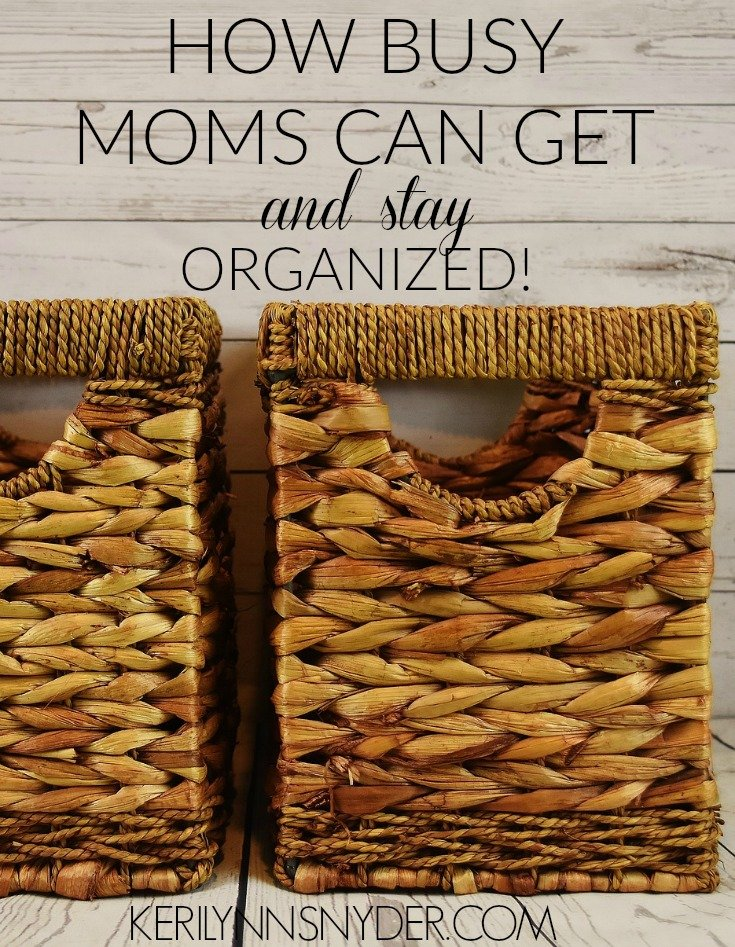 How to To Get Moms Organized- 5 tips