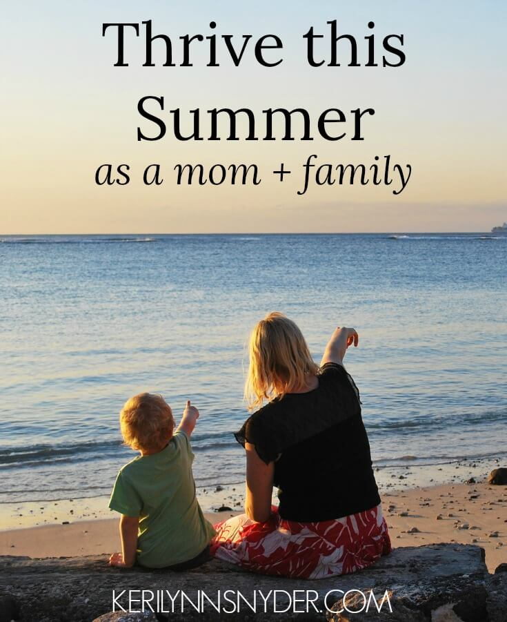 Three tips to thrive this summer as a mom