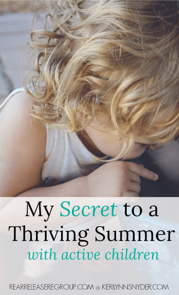 Secret to a Thriving Summer- even with active children!