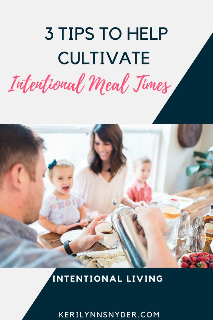 How to create intentional meal times as a family- family dinners