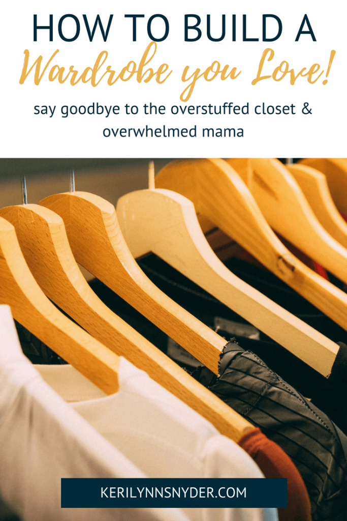 Building a wardrobe you love- practical tips to declutter your closet and fill it with clothes you love