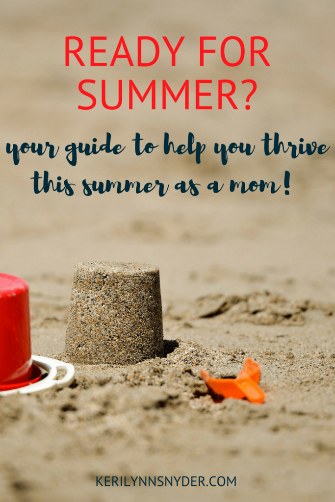 Tips to thrive this summer as a mom. Summertime tips for moms. #summerfun