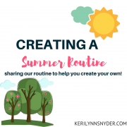 Set a summer routine for your kids this summer.