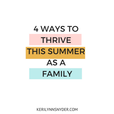 4 Ways to Help Your Kids Thrive this Summer