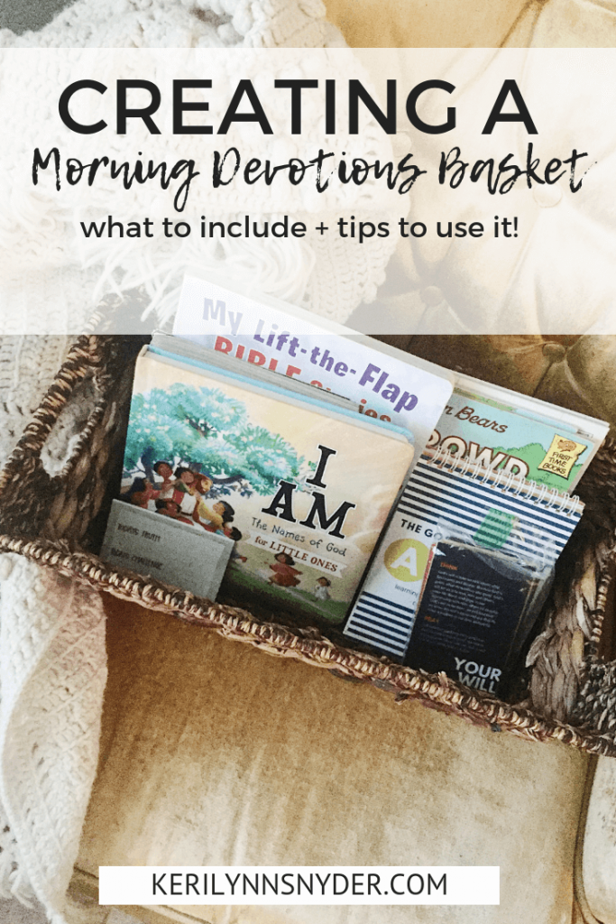 Put together a morning devotions basket to help your family connect and focus every day. Intentional parenting tip from Keri Lynn Snyder, Lifestyle Blog