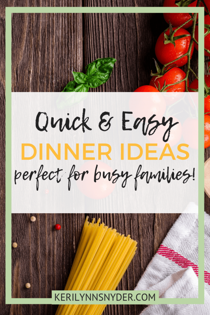 The best easy dinner recipes for busy families! Dinner ideas for families, Keri Lynn Snyder, Family Lifestyle Blog