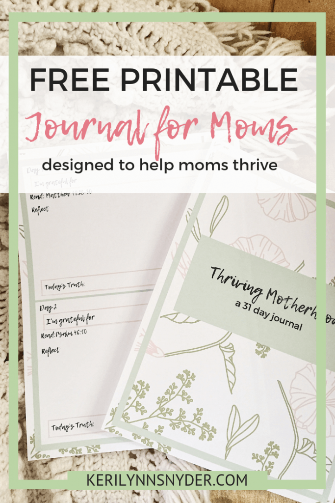 Free printable journal for moms, 31 day journal to help moms thrive. Keri Lynn Snyder, Family Lifestyle Blog
