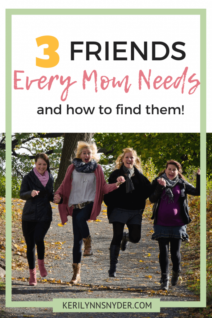 Three friends every mom needs- motherhood and friendship, Keri Lynn Snyder Blog, Family Lifestyle