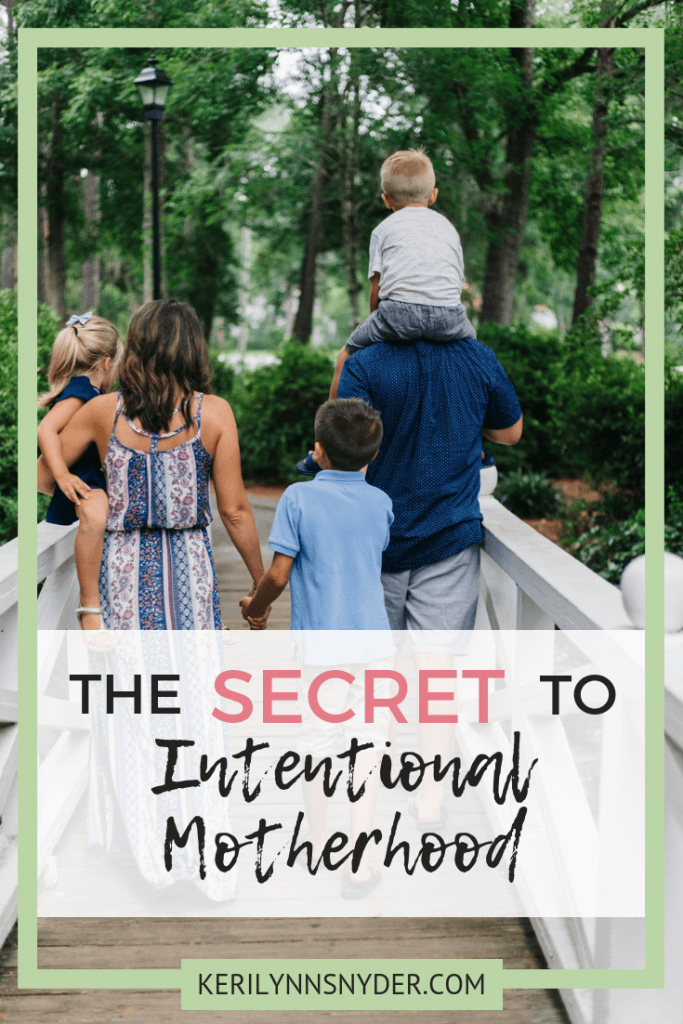 The secret to intentional motherhood, learn how to be intentional as a mom