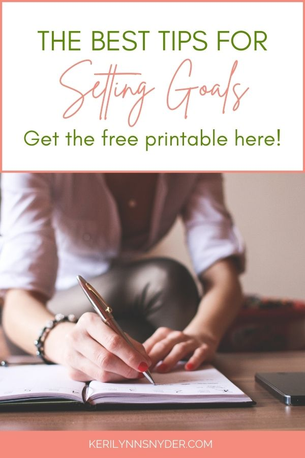 The best tips for setting goals, plus a free printable!