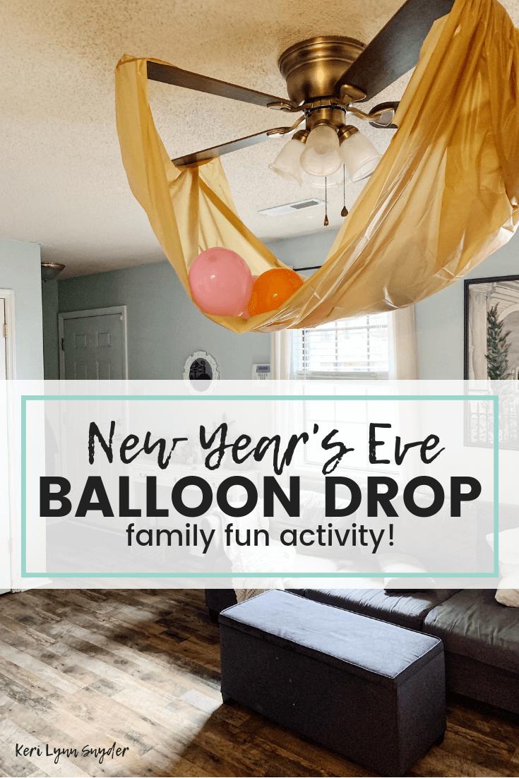 New Year's Eve Family Activities, DIY Balloon Drop, Keri Lynn Snyder, Lifestyle Blog