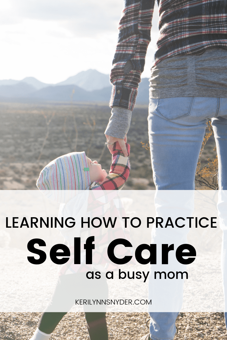 Learn how to practice self-care as a mom, tips for self-care as a busy mom