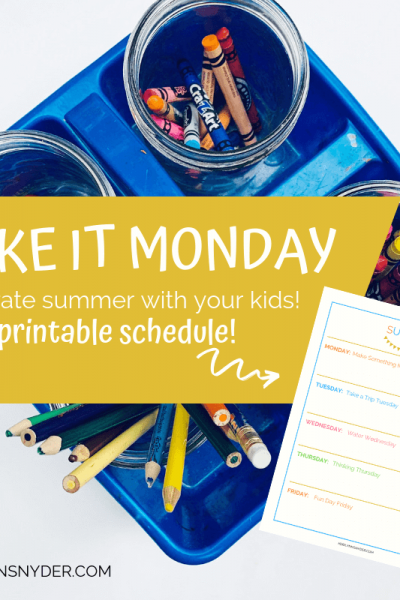 Make It Monday: Summer activities for kids plus free printable schedule