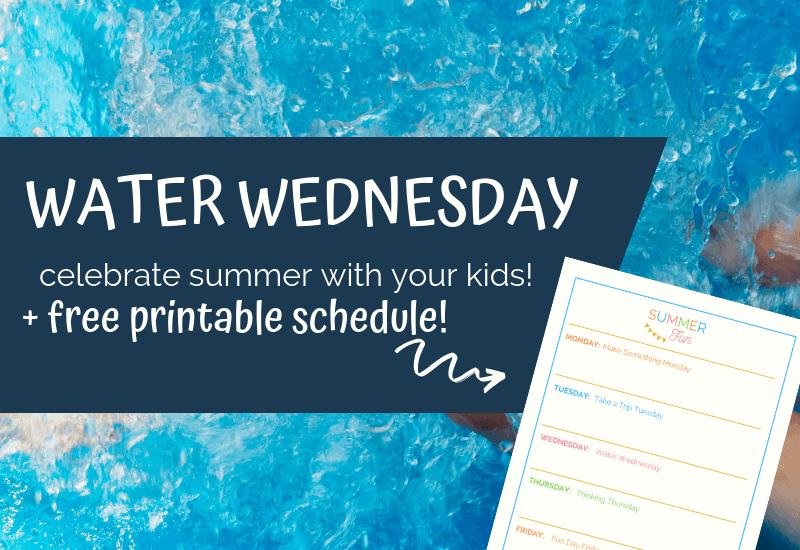 Water Wednesday, Activities for Kids, Summer Fun