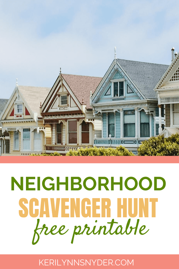 Use the free printable to go on a neighborhood scavenger hunt as a family!
