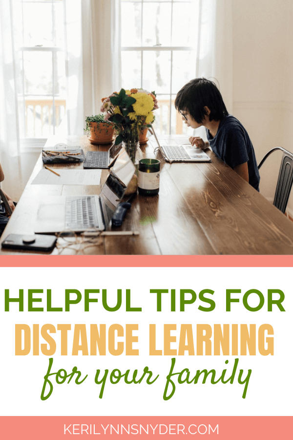 Helpful tips for when you are distance learning with your kids