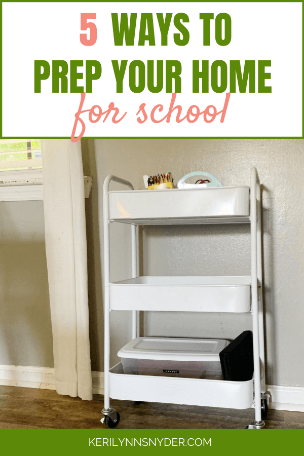 5 ways to prep your home for school- no matter what schooling you choose!