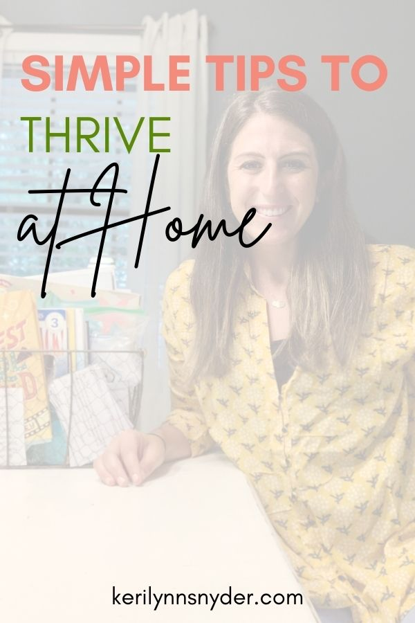 Learn how to thrive at home as a stay at home mom.