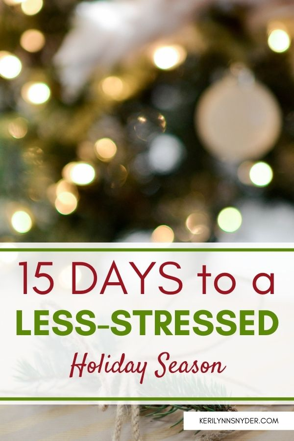 Want a less-stressed holiday season? Read these 15 easy tips to help!